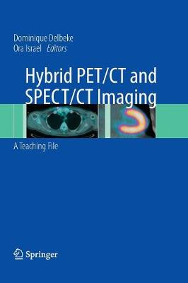 Hybrid PET/CT and SPECT/CT Imaging: A Teaching File (Paperback)