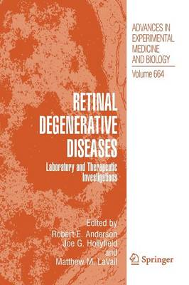 Retinal Degenerative Diseases: Laboratory and Therapeutic Investigations - Advances in Experimental Medicine and Biology 664 (Paperback)