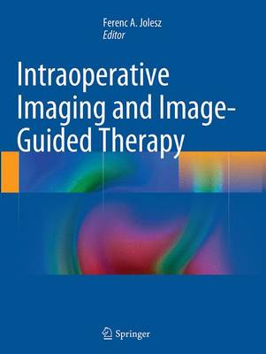 Intraoperative Imaging and Image-Guided Therapy (Paperback)