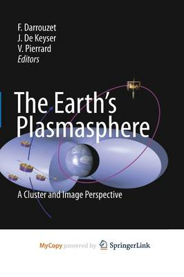 The Earth's Plasmasphere: A CLUSTER and IMAGE Perspective (Paperback)