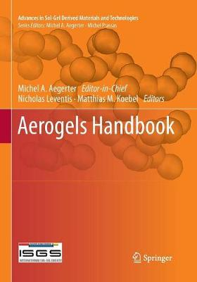 Aerogels Handbook - Advances in Sol-Gel Derived Materials and Technologies (Paperback)