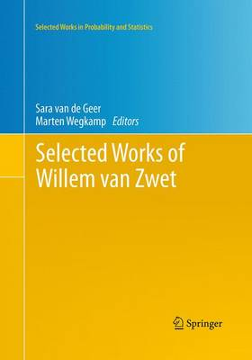Selected Works of Willem van Zwet - Selected Works in Probability and Statistics (Paperback)
