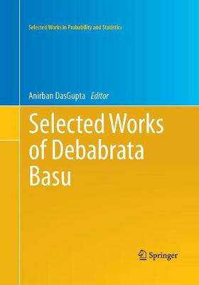 Selected Works of Debabrata Basu - Selected Works in Probability and Statistics (Paperback)