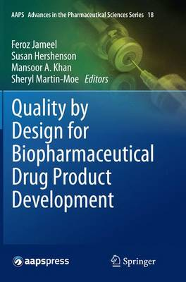 Quality by Design for Biopharmaceutical Drug Product Development - AAPS Advances in the Pharmaceutical Sciences Series 18 (Paperback)