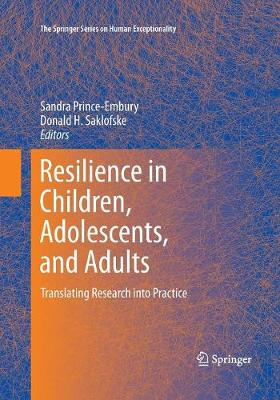 Resilience in Children, Adolescents, and Adults: Translating Research into Practice - The Springer Series on Human Exceptionality 12 (Paperback)