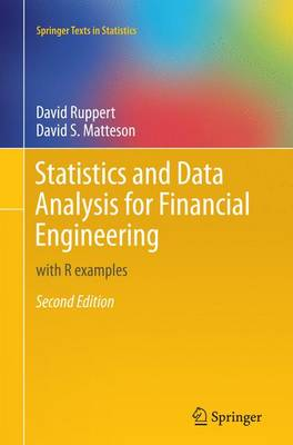 Statistics and Data Analysis for Financial Engineering: with R examples - Springer Texts in Statistics (Paperback)