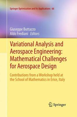 Variational Analysis and Aerospace Engineering: Mathematical Challenges for Aerospace Design: Contributions from a Workshop held at the School of Mathematics in Erice, Italy - Springer Optimization and Its Applications 66 (Paperback)