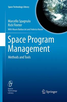Space Program Management: Methods and Tools - Space Technology Library 28 (Paperback)