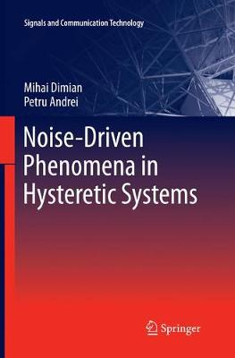 Noise-Driven Phenomena in Hysteretic Systems - Signals and Communication Technology 218 (Paperback)