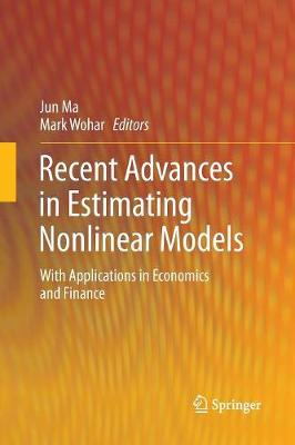 Recent Advances in Estimating Nonlinear Models: With Applications in Economics and Finance (Paperback)