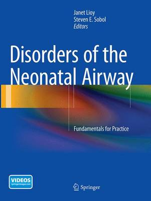 Disorders of the Neonatal Airway: Fundamentals for Practice (Paperback)