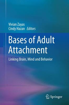 Bases of Adult Attachment: Linking Brain, Mind and Behavior (Paperback)