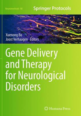 Gene Delivery and Therapy for Neurological Disorders - Neuromethods 98 (Paperback)