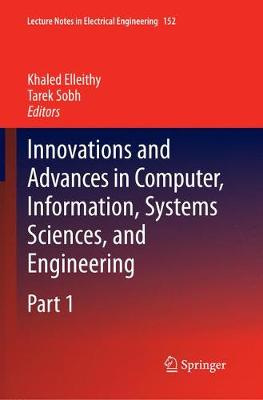 Innovations and Advances in Computer, Information, Systems Sciences, and Engineering - Lecture Notes in Electrical Engineering 152 (Paperback)