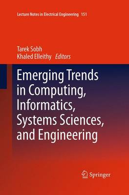 Emerging Trends in Computing, Informatics, Systems Sciences, and Engineering - Lecture Notes in Electrical Engineering 151 (Paperback)