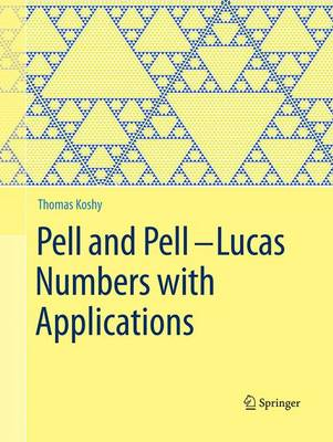 Pell and Pell-Lucas Numbers with Applications (Paperback)