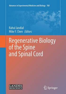 Regenerative Biology of the Spine and Spinal Cord - Advances in Experimental Medicine and Biology 760 (Paperback)