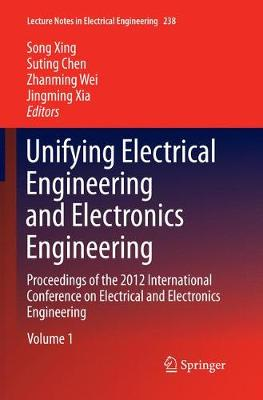 Unifying Electrical Engineering and Electronics Engineering: Proceedings of the 2012 International Conference on Electrical and Electronics Engineering - Lecture Notes in Electrical Engineering 238 (Paperback)