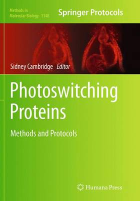 Photoswitching Proteins: Methods and Protocols - Methods in Molecular Biology 1148 (Paperback)