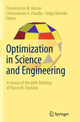 Optimization in Science and Engineering: In Honor of the 60th Birthday of Panos M. Pardalos (Paperback)