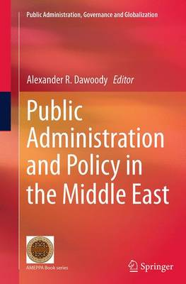 Public Administration and Policy in the Middle East - Public Administration, Governance and Globalization 9 (Paperback)