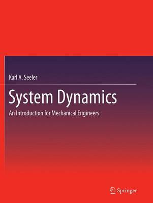 System Dynamics: An Introduction for Mechanical Engineers (Paperback)
