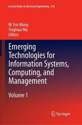 Emerging Technologies for Information Systems, Computing, and Management - Lecture Notes in Electrical Engineering 236 (Paperback)