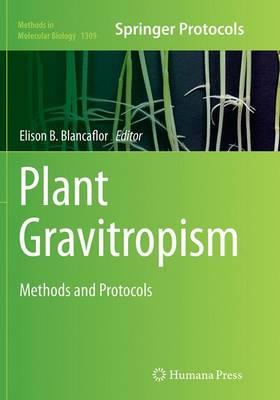 Plant Gravitropism: Methods and Protocols - Methods in Molecular Biology 1309 (Paperback)
