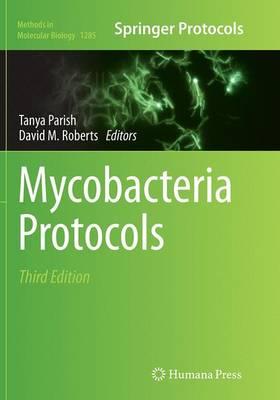 Mycobacteria Protocols - Methods in Molecular Biology 1285 (Paperback)