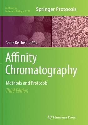 Affinity Chromatography: Methods and Protocols - Methods in Molecular Biology 1286 (Paperback)