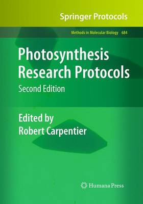 Photosynthesis Research Protocols - Methods in Molecular Biology 684 (Paperback)