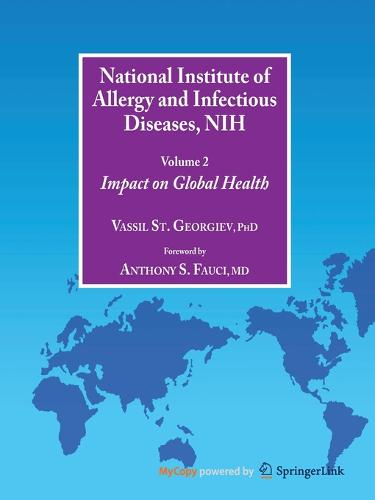 National Institute of Allergy and Infectious Diseases, NIH: Volume 2: Impact on Global Health - Infectious Disease (Paperback)