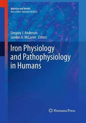 Iron Physiology and Pathophysiology in Humans - Nutrition and Health (Paperback)