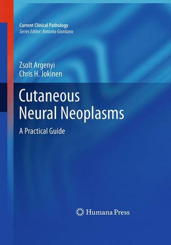 Cutaneous Neural Neoplasms: A Practical Guide - Current Clinical Pathology (Paperback)