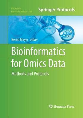 Bioinformatics for Omics Data: Methods and Protocols - Methods in Molecular Biology 719 (Paperback)