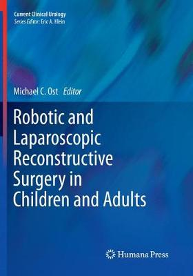 Robotic and Laparoscopic Reconstructive Surgery in Children and Adults - Current Clinical Urology (Paperback)