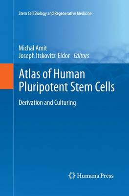 Atlas of Human Pluripotent Stem Cells: Derivation and Culturing - Stem Cell Biology and Regenerative Medicine (Paperback)