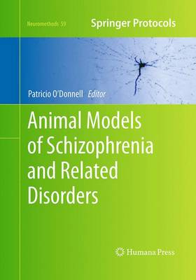 Animal Models of Schizophrenia and Related Disorders - Neuromethods 59 (Paperback)