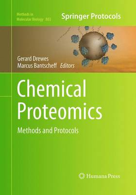 Chemical Proteomics: Methods and Protocols - Methods in Molecular Biology 803 (Paperback)