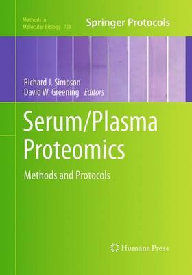 Serum/Plasma Proteomics: Methods and Protocols - Methods in Molecular Biology 728 (Paperback)