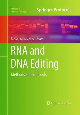RNA and DNA Editing: Methods and Protocols - Methods in Molecular Biology 718 (Paperback)