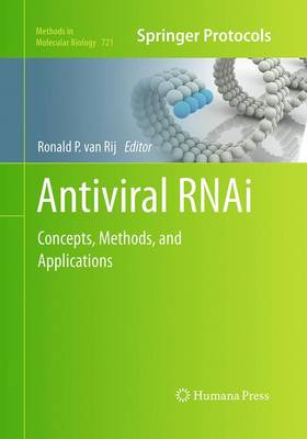 Antiviral RNAi: Concepts, Methods, and Applications - Methods in Molecular Biology 721 (Paperback)