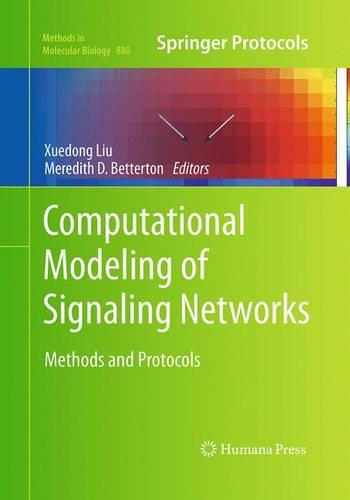 Computational Modeling of Signaling Networks - Methods in Molecular Biology 880 (Paperback)