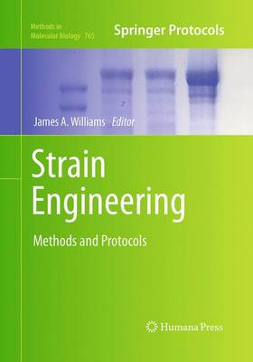 Strain Engineering: Methods and Protocols - Methods in Molecular Biology 765 (Paperback)