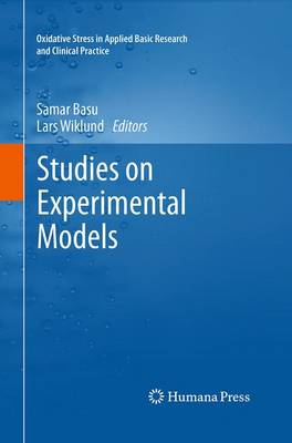 Studies on Experimental Models - Oxidative Stress in Applied Basic Research and Clinical Practice (Paperback)