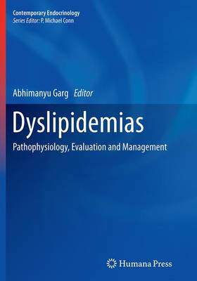 Dyslipidemias: Pathophysiology, Evaluation and Management - Contemporary Endocrinology (Paperback)