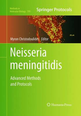 Neisseria meningitidis: Advanced Methods and Protocols - Methods in Molecular Biology 799 (Paperback)