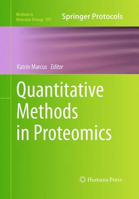 Quantitative Methods in Proteomics - Methods in Molecular Biology 893 (Paperback)