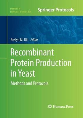 Recombinant Protein Production in Yeast: Methods and Protocols - Methods in Molecular Biology 866 (Paperback)