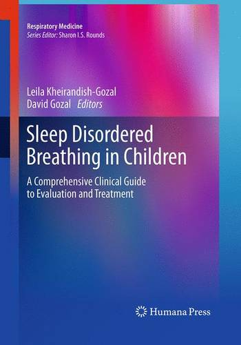 Sleep Disordered Breathing in Children: A Comprehensive Clinical Guide to Evaluation and Treatment - Respiratory Medicine (Paperback)